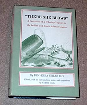There She Blows; a Narrative of a Whaling Voyage, in the Indian and South Atlantic Oceans