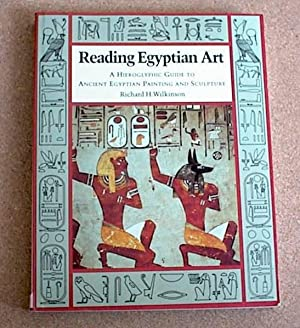 Reading Egyptian Art; a Hieroglyphic Guide to Ancient Egyptian Painting and Sculpture