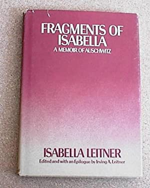 Fragments of Isabella; a Memoir of Auschwitz