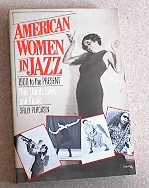 American Women in Jazz; 1900 to the Present