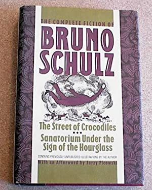 The Complete Fiction of Bruno Schulz