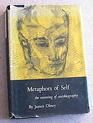 Metaphors of Self; the Meaning of Autobiography