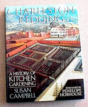 Charleston Kedding; a History of Kitchen Gardening ( A History of Kitchen Gardening )