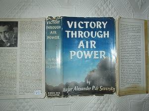 Victory Through Air Power: Major Alexander P. de Seversky