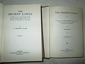 The Ancient Lowly: A History of the Working People from earliest Known Period to the Adoption of ...