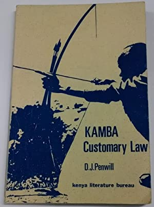 Kamba customary law;: Notes taken in the: Penwill, D. J