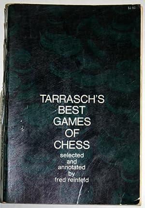 Tarrasch's Best Games of Chess: Siegbert Tarrasch. Selected