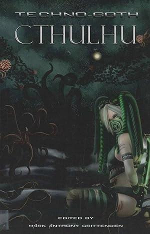 Techno-Goth Cthulhu: Crittenden, Mark Anthony;