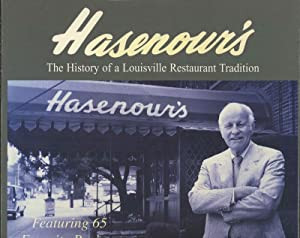 Hasenours's: The History of a Louisville Restaurant Tradition Featuring 65 Favorite Recipes from ...