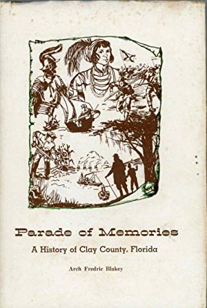 Parade of Memories: A History of Clay: Blakey, Arch Fredric