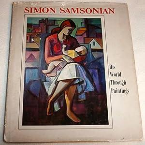 SIMON SAMSONIAN: HIS WORLD THROUGH PAINTINGS: M. Haigentz