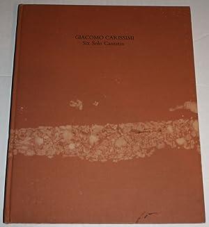 Giacomo Carissimi: Six Solo Cantatas for High Voice and Keyboard: Editor-Gloria Rose