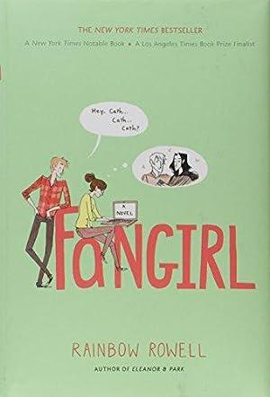 Fangirl: A Novel: Rainbow Rowell