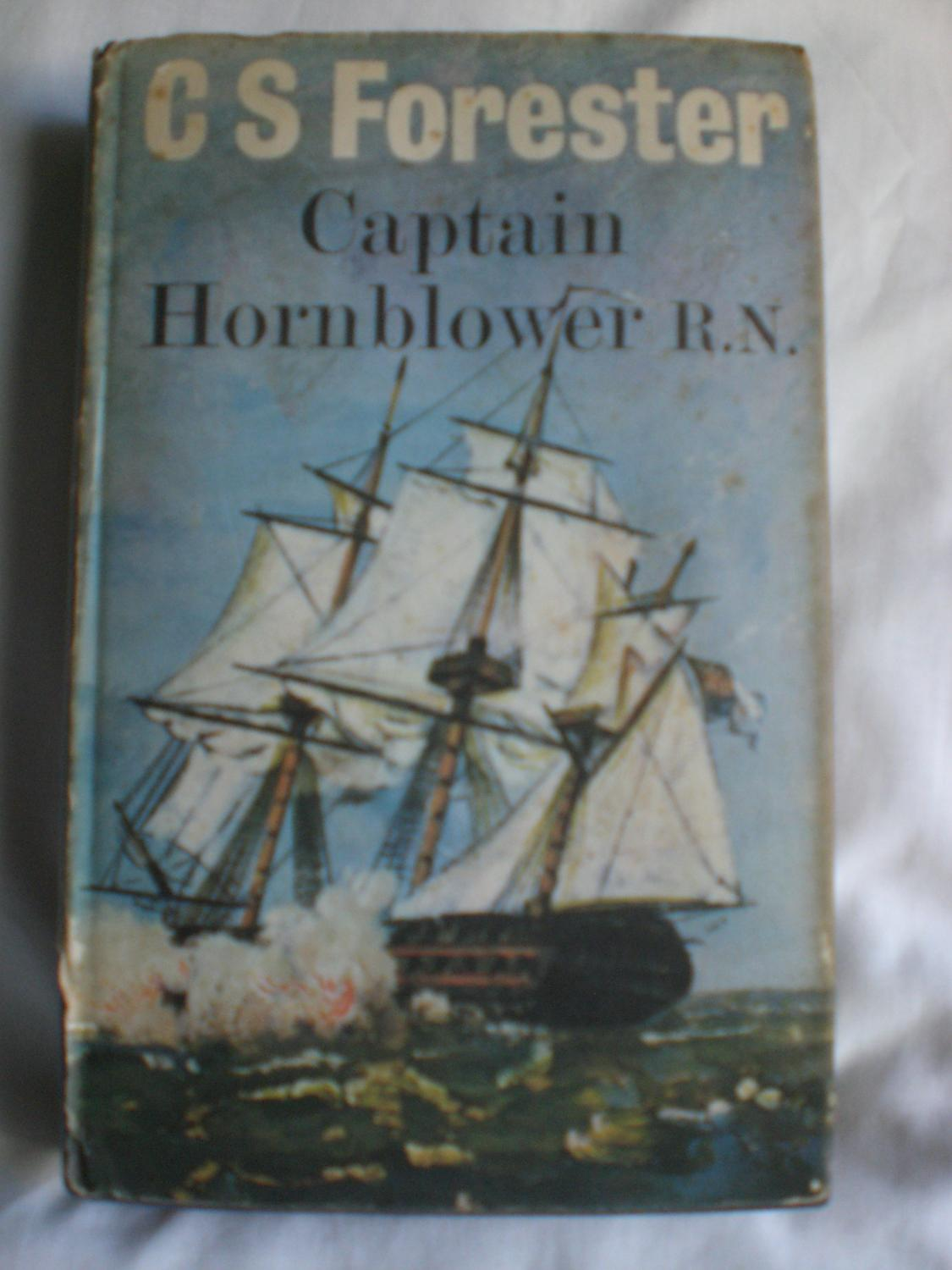CAPTAIN HORNBLOWER RN:Hornblower and the Hotspur; The Happy Return; A Ship of the Line: Forester, C...