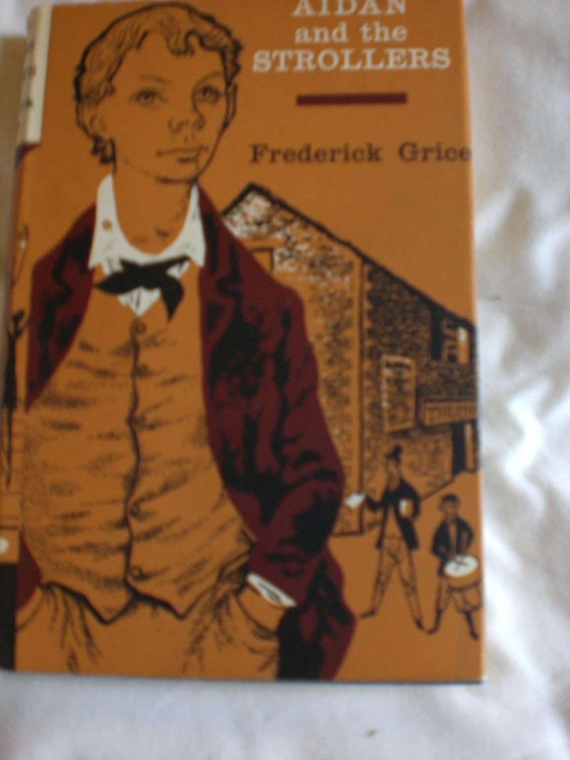 Aidan and The strollers Grice, Frederick Very Good Hardcover J Cape 1960 First Edition Hardback . Very good + in very good+ unclipped dust jacket. This copy has a dedication and is signed by the author: 'to his