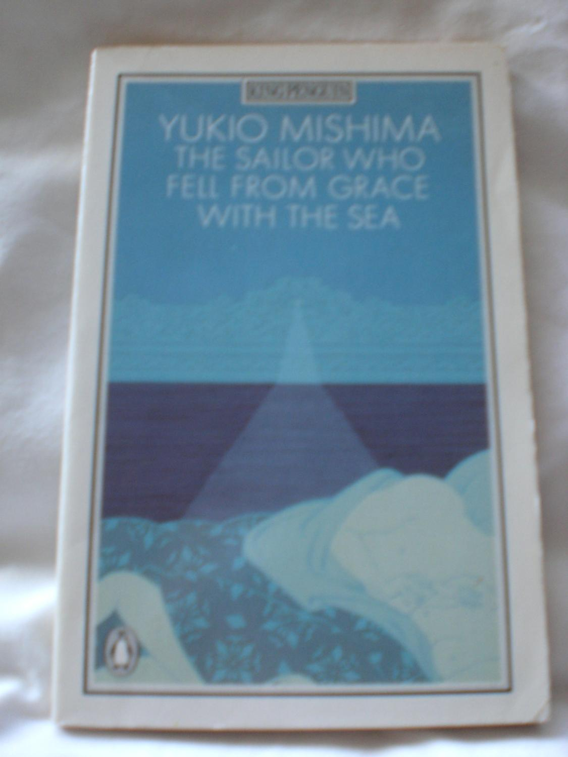 yukio mishimas novel the sailor who fell from grace with the sea essay Yukio mishima's the sailor who fell from grace with the sea - existentialist perspectives on death cultures throughout the world have different convictions surrounding the last, inevitable conclusion for all people - passing.