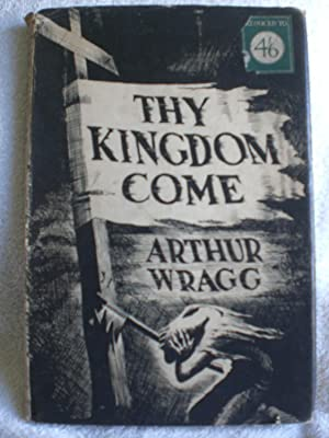 Thy Kingdom Come: a prayer in black and white for ourselves and the world to-day