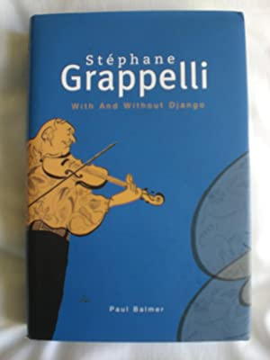 Stephane Grappelli : With and Without Django , The Authorized Biography