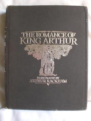 The Romance of King Arthur and His: Malory, Thomas; Rackham,