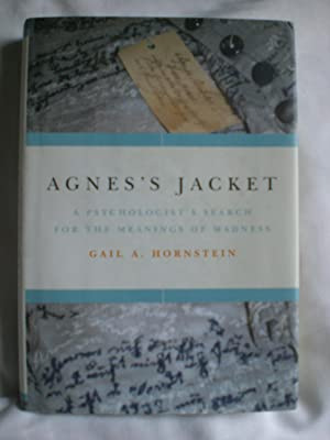 Agnes's Jacket : A Psychologist's Search for the Meanings of Madness