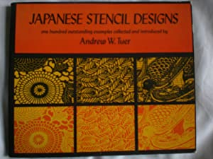 Japanese Stencil Designs : One Hundred Outstanding: Tuer, Andrew W.