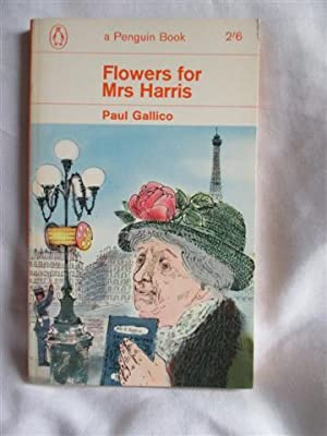 Flowers for Mrs Harris: Gallico, Paul