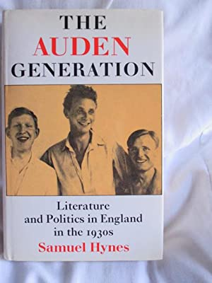 The Auden Generation: Literature and Politics in England in the 1930's