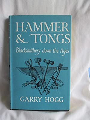 Hammer & Tongs - Blacksmithery down the Ages