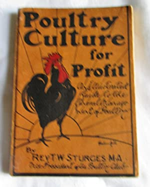 Poultry culture for profit: An illustrated guide: Sturgess, Rev TW
