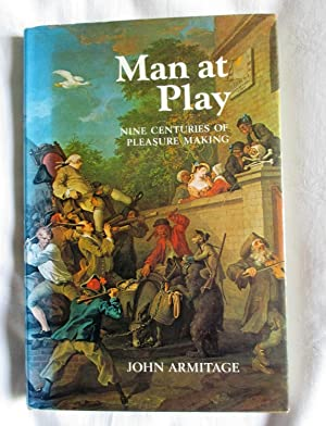 Man at Play: Nine Centuries of Pleasure Making