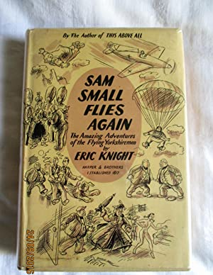 Sam Small Flies Again, the amazing adventures: Knight, Eric