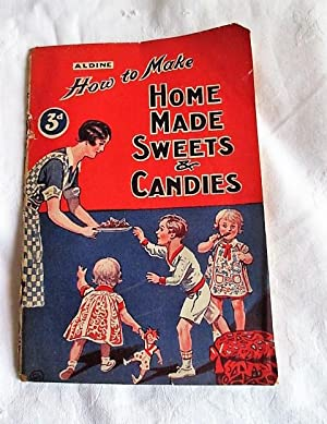 How to Make Home Made Sweets and Candies