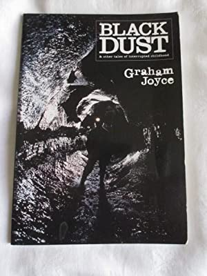 Black Dust and Other Tales of Interrupted: Graham Joyce