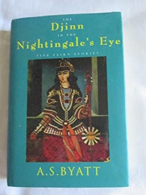 The Djinn In The Nightingale's Eye: Five Fairy Stories
