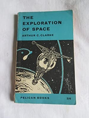 The Exploration of Space: Clarke, Arthur C