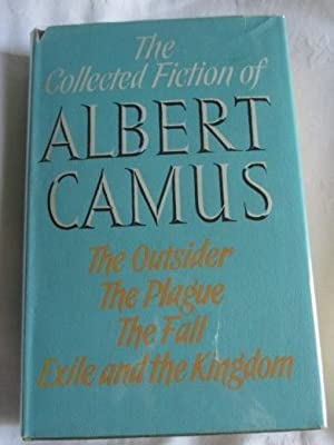 The Collected Fiction. The Outsider, The Plague,: Camus, Albert