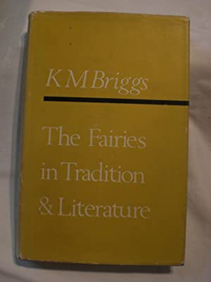 The Fairies in Tradition and Literature: Katherine M Briggs