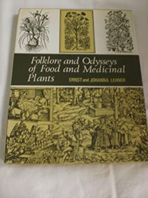 Folklore & Odysseys of Food & Medicinal Plants