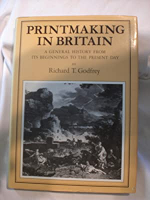 Printmaking in Britain : A General History from Its Beginnings to the Present Day