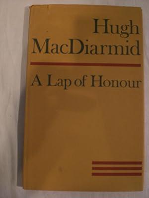 A Lap of Honour: MacDiarmid, Hugh