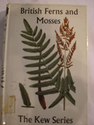 British Ferns and Mosses. Colour and text illustrations by Ann V. Webster (Kew Series.)