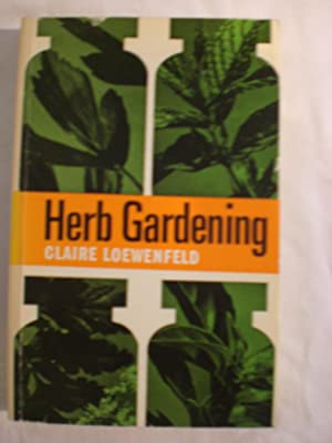 Herb Gardening : Why and How to Grow Herbs