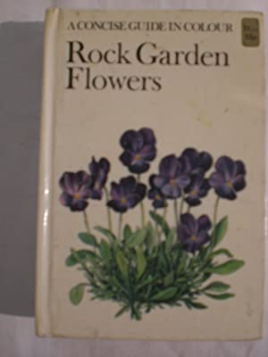 Rock Garden Flowers - a concise guide in colour