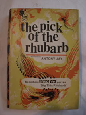 The Pick of the Rhubarb : based on BBCTV series 'Dig this Rhubarb'
