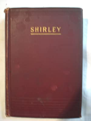 Shirley: Currer Bell , (Charlotte Bronte)