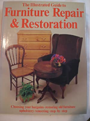 The Illustrated Guide to Furniture Repair and Restoration
