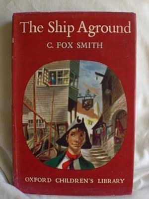 The Ship Aground: Fox Smith ,