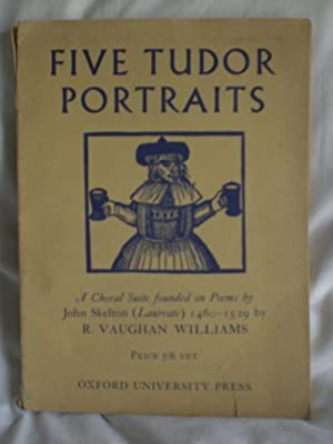 Five Tudor Portraits. A Choral Suite in five movements with Soli for Contralto, or Mezzo, and Bar...