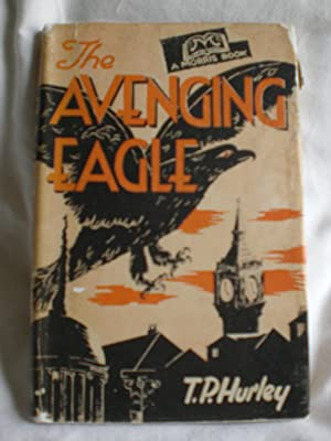 The Avenging Eagle: Hurley, T P