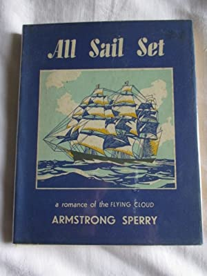 All Sail Set , a romance of the Flying Cloud